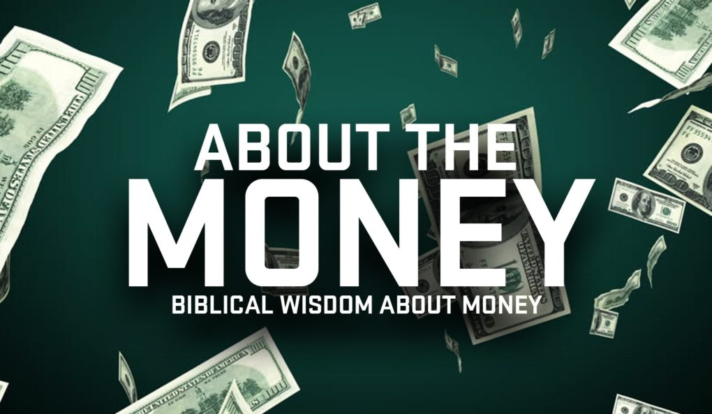 About the Money: Biblical Wisdom about Finances