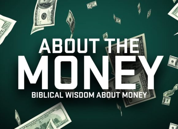 About the Money: Biblical Wisdom about Finances III